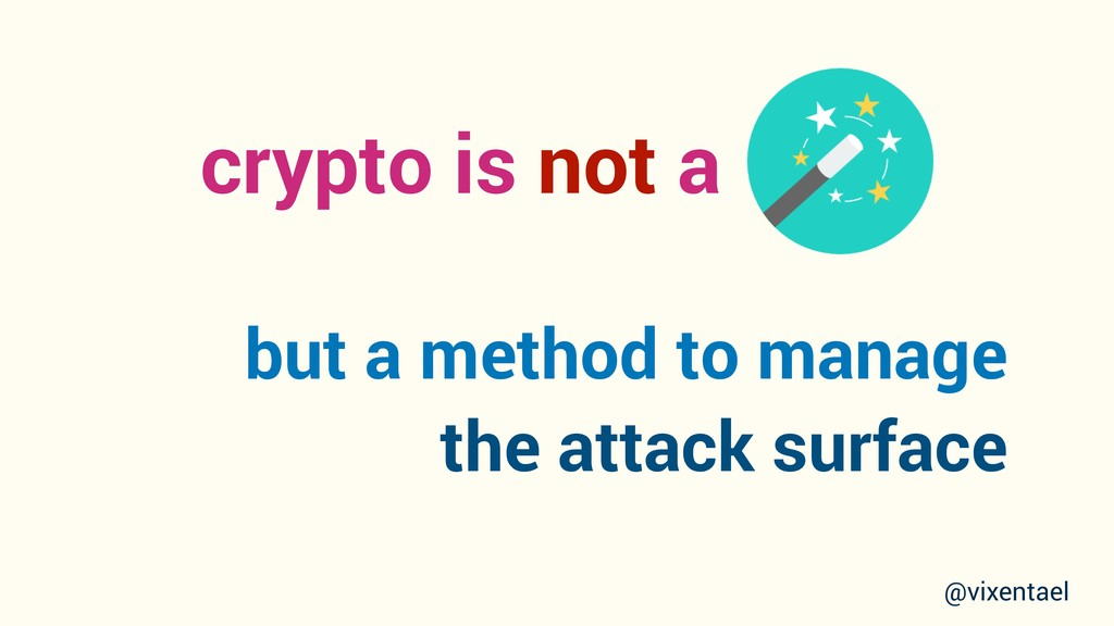 crypto is not a but a method to manage the atta...
