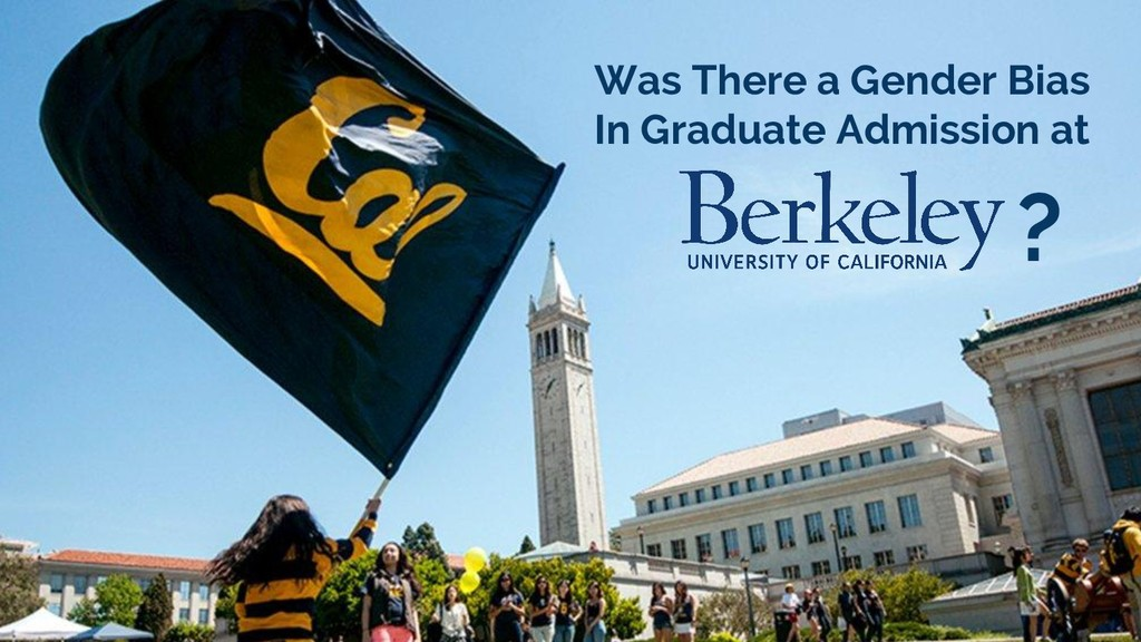 Was There a Gender Bias In Graduate Admission a...