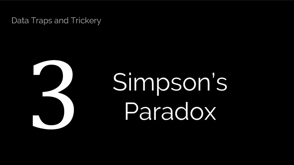 3 Simpson's Paradox Data Traps and Trickery