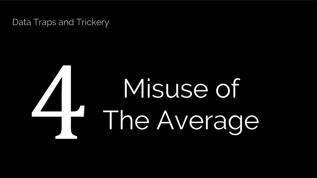4 Misuse of The Average Data Traps and Trickery