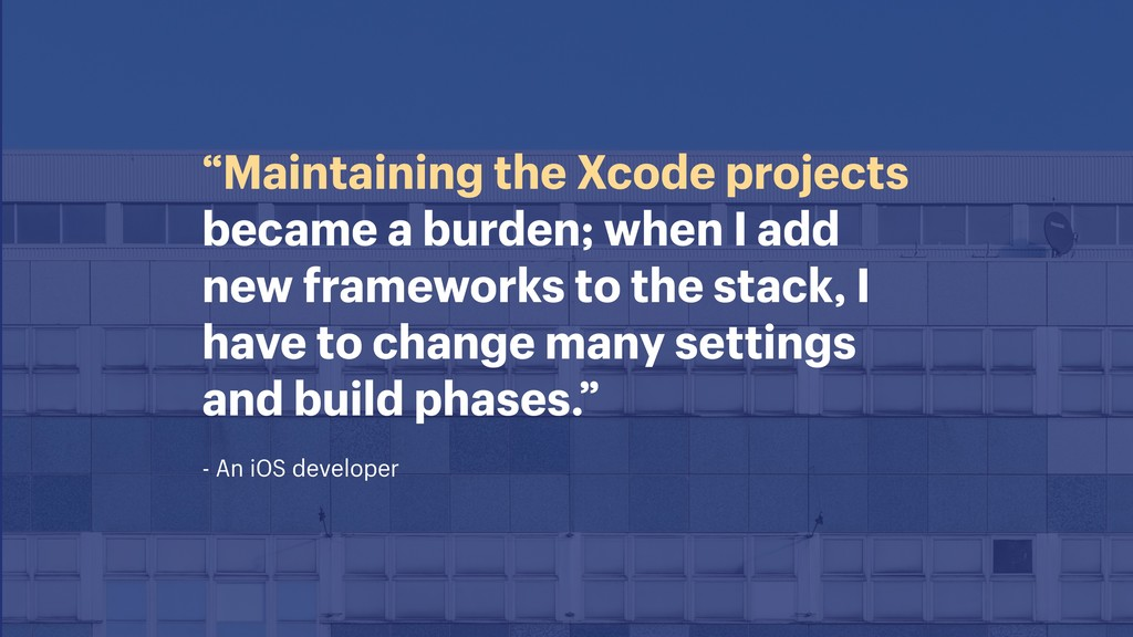 "- An iOS developer ""Maintaining the Xcode proje..."