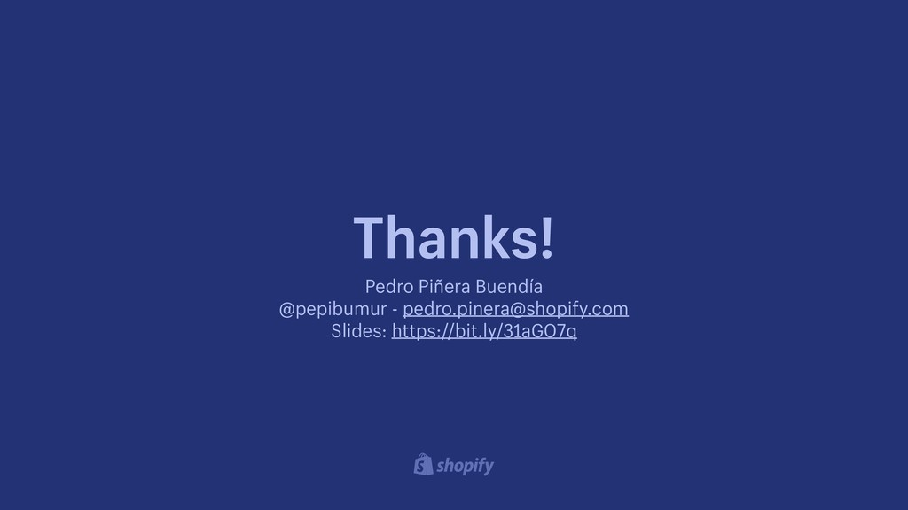 Thanks! Pedro Piñera Buendía @pepibumur - pedr...