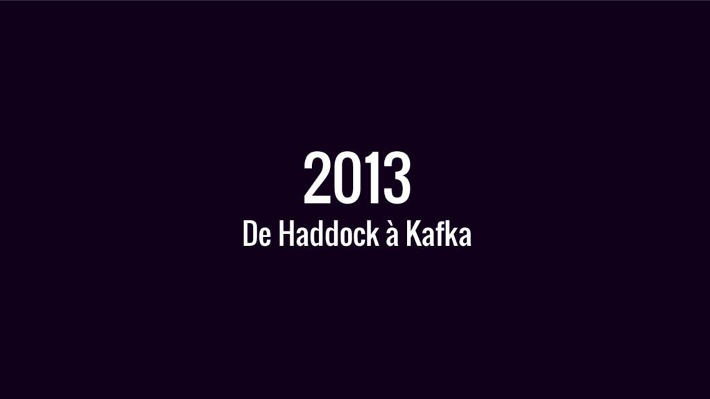 2013 De Haddock à Kafka