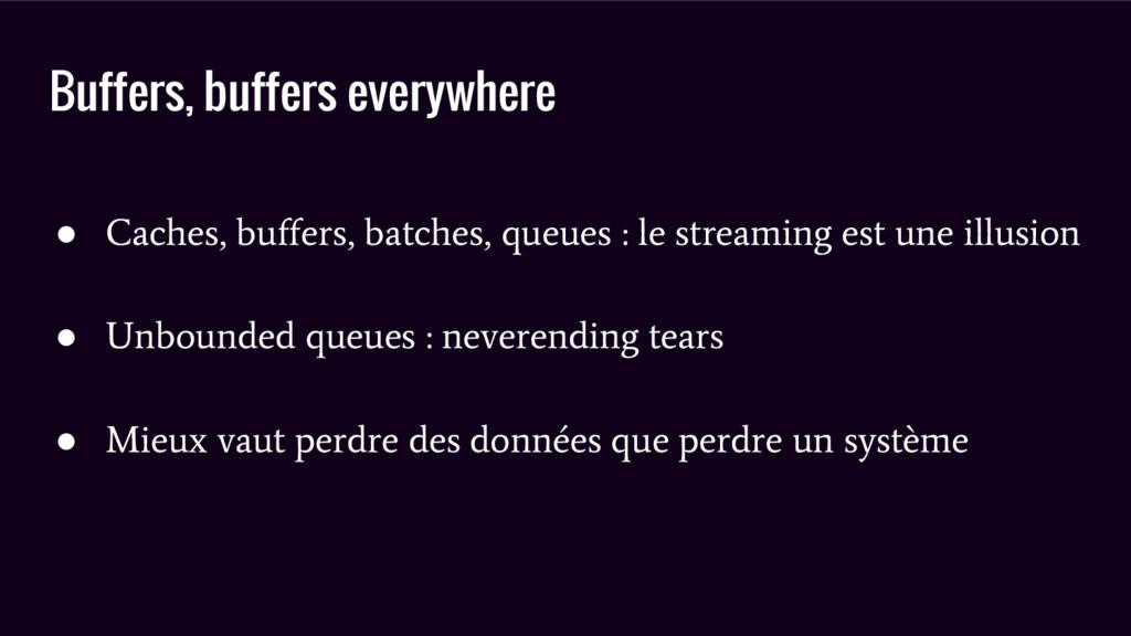 Buffers, buffers everywhere ● Caches, buffers, ...