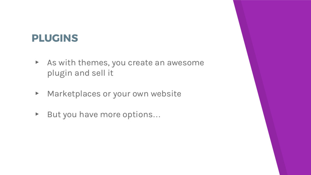PLUGINS ▸ As with themes, you create an awesome...