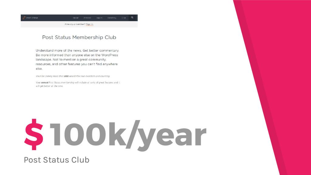 $ 100k/year Post Status Club