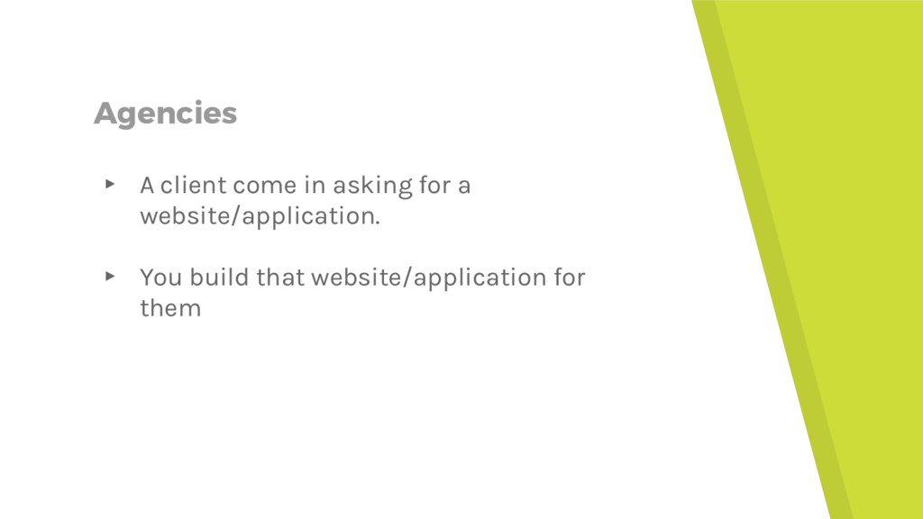 Agencies ▸ A client come in asking for a websit...