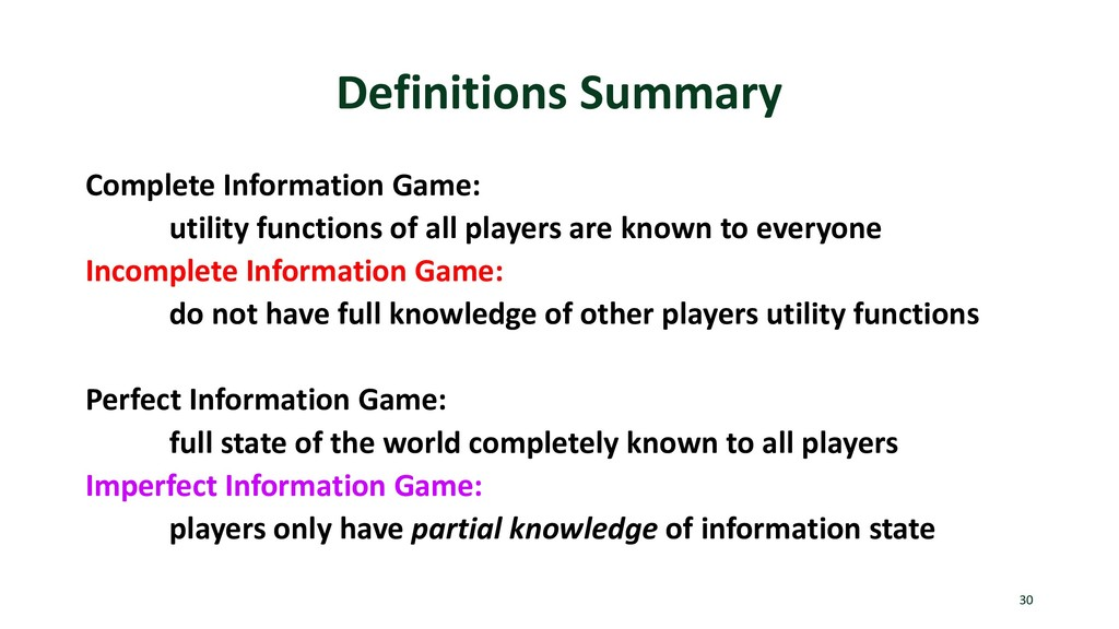 Definitions Summary Complete Information Game: ...