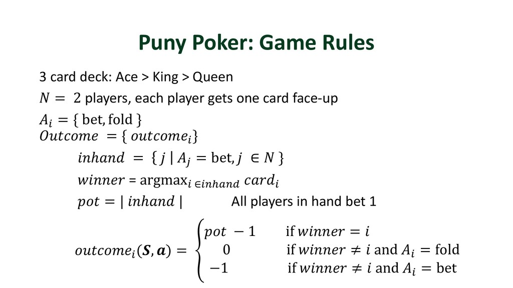 Puny Poker: Game Rules 3 card deck: Ace > King ...