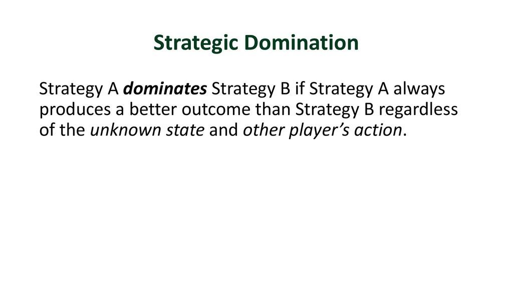 Strategic Domination Strategy A dominates Strat...