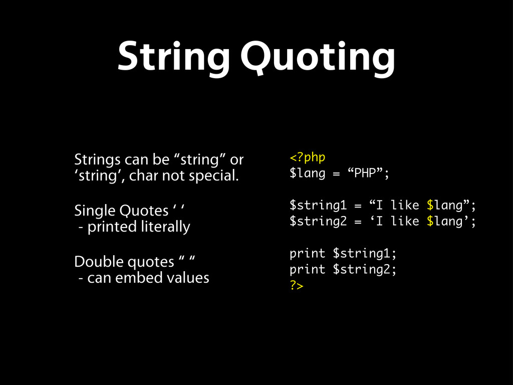 """String Quoting Strings can be """"string"""" or 'stri..."""