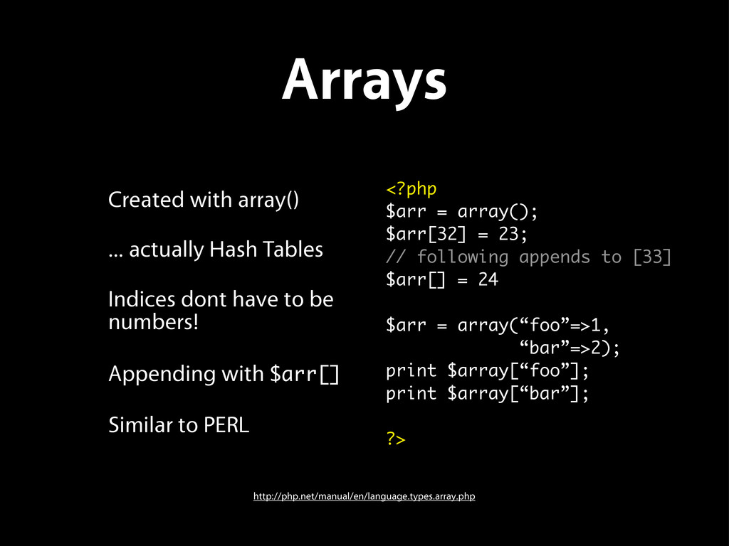 Arrays Created with array() ... actually Hash T...
