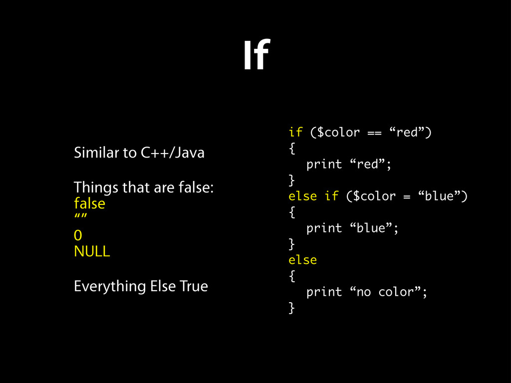 If Similar to C++/Java Things that are false: f...