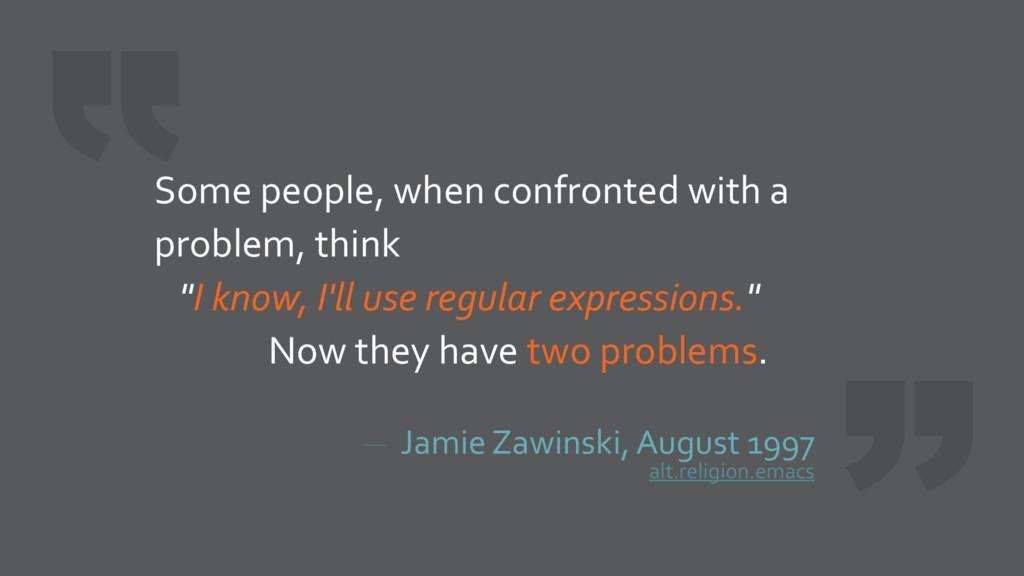 Jamie Zawinski, August 1997 alt.religion.emacs ...