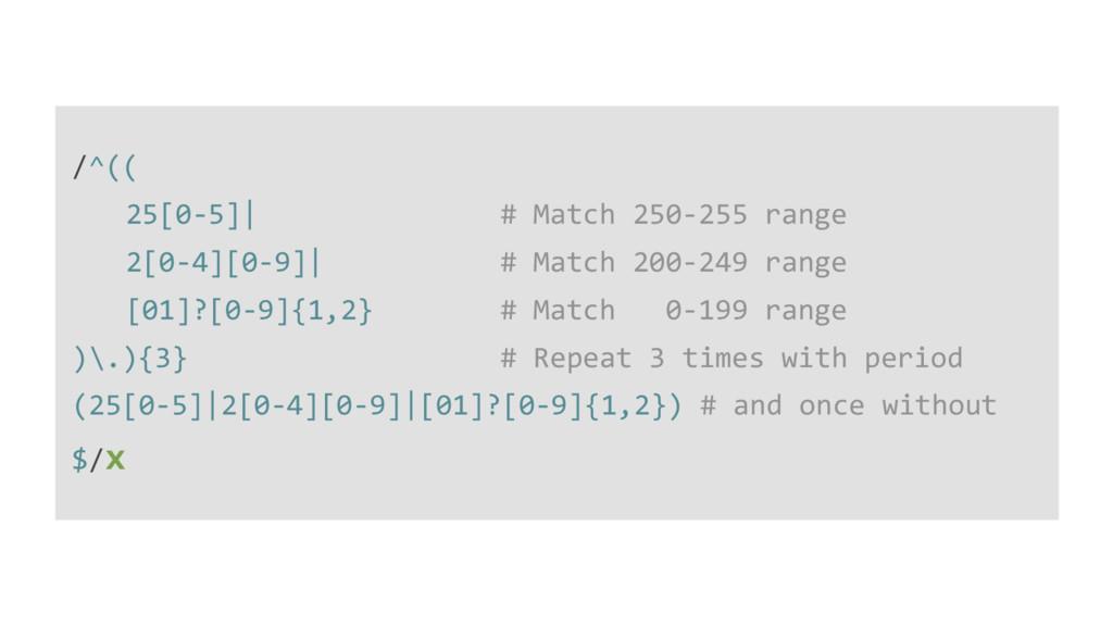 /^(( 25[0-5]| # Match 250-255 range 2[0-4][0-9]...