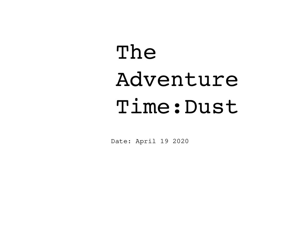 The Adventure Time:Dust Date: April 19 2020