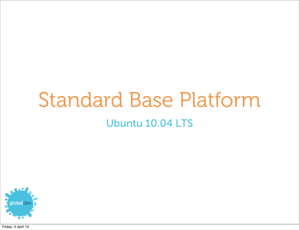Standard Base Platform Ubuntu 10.04 LTS Friday,...
