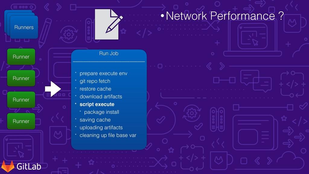 •Network Performance ? Runner   Server Runner  ...
