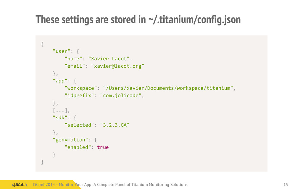 These settings are stored in ~/.titanium/config...
