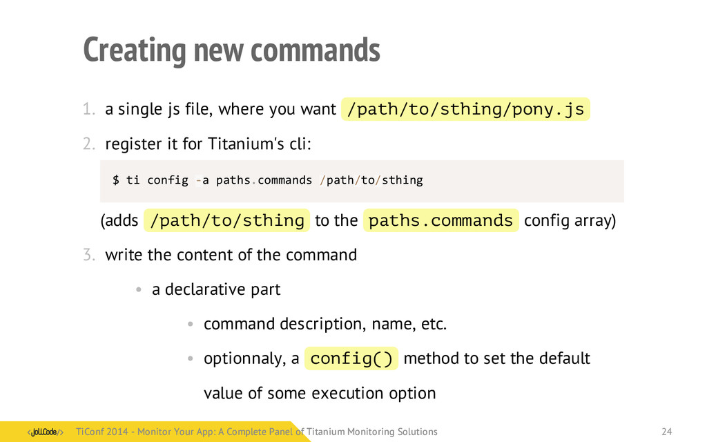 Creating new commands 1. a single js file, wher...