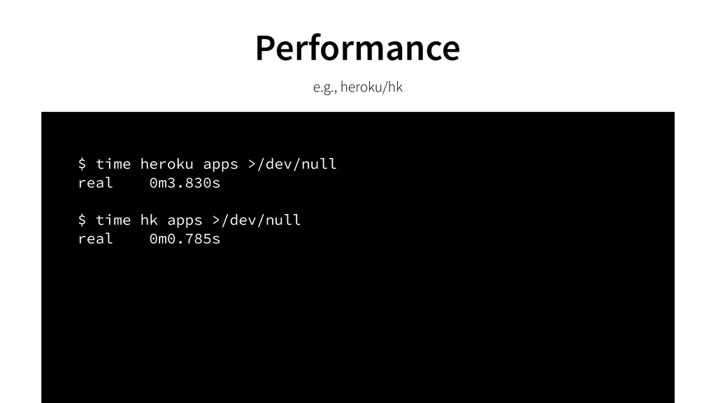 $ time heroku apps >/dev/null real 0m3.830s $ t...