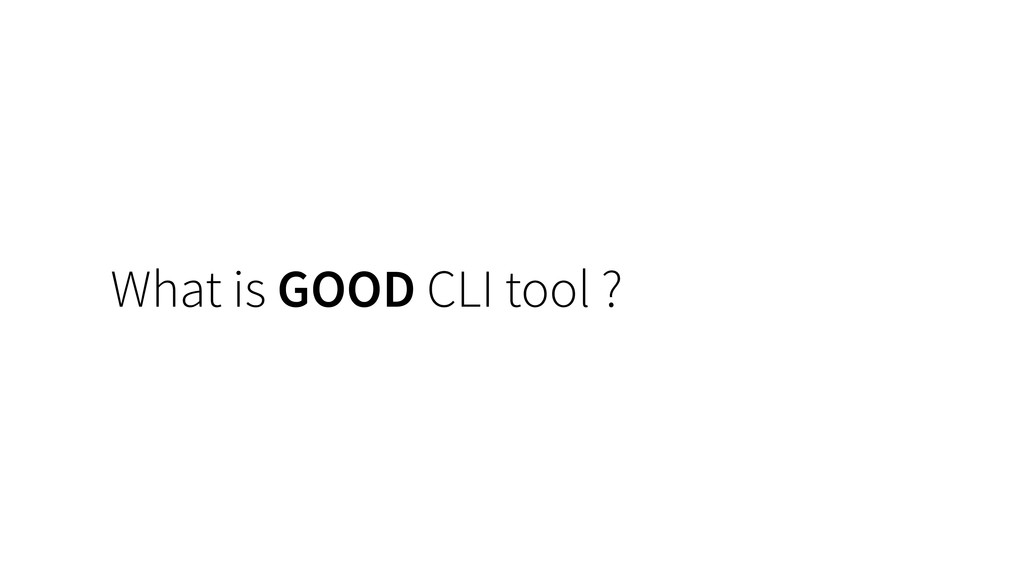 What is GOOD CLI tool ?