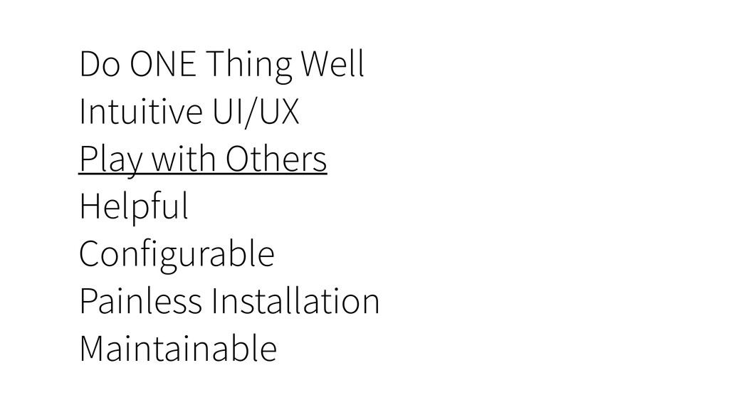 Do ONE Thing Well Intuitive UI/UX Play with Oth...