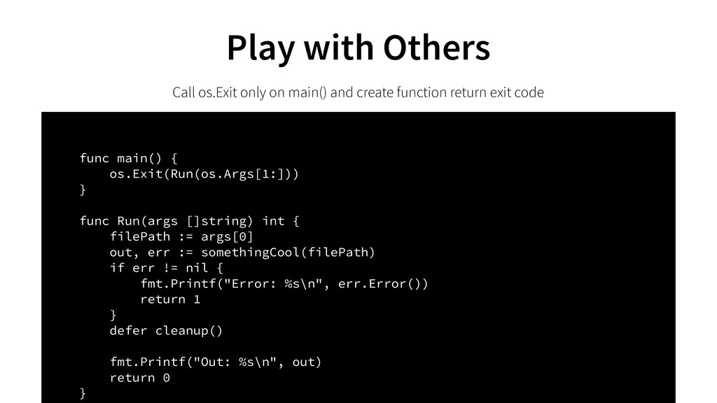 Play with Others Call os.Exit only on main() an...