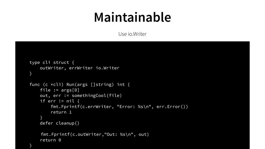Use io.Writer type cli struct { outWriter, errW...