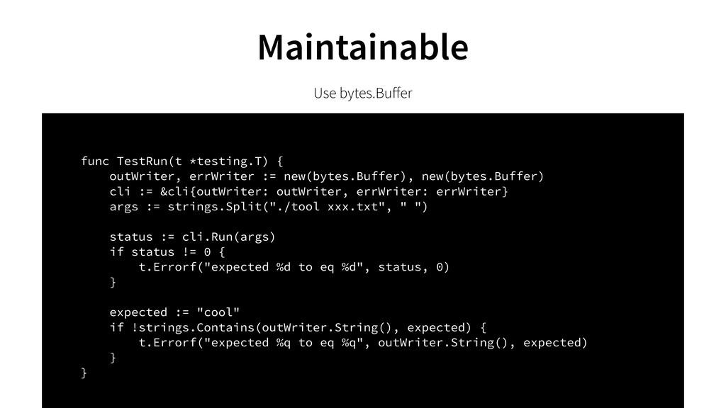 Use bytes.Buffer func TestRun(t *testing.T) { ou...