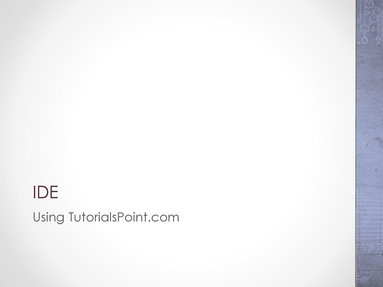 IDE Using TutorialsPoint.com
