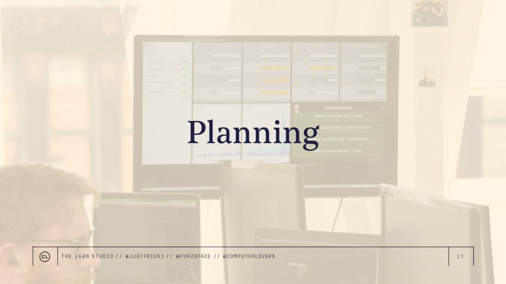 17 Planning THE LEAN STUDIO // @ JJEFFRIES1 // ...