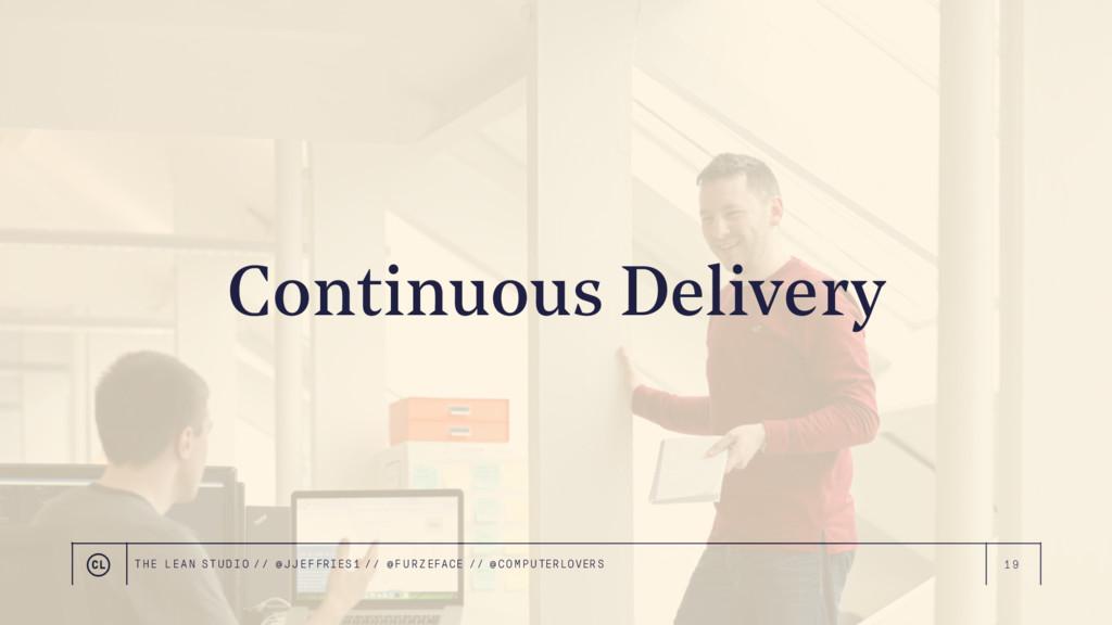 19 Continuous Delivery THE LEAN STUDIO // @ JJE...