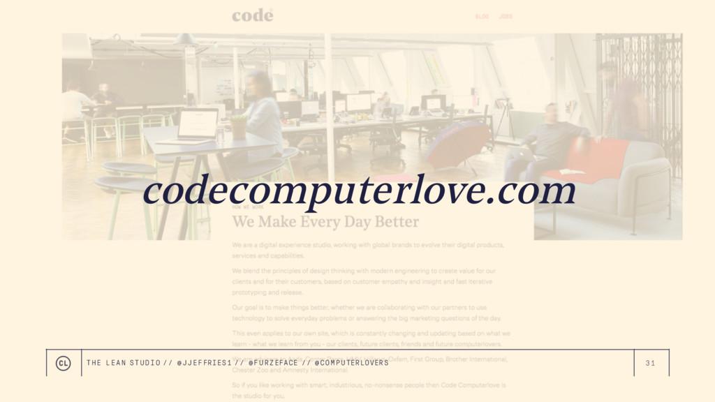 31 codecomputerlove.com THE LEAN STUDIO // @ JJ...