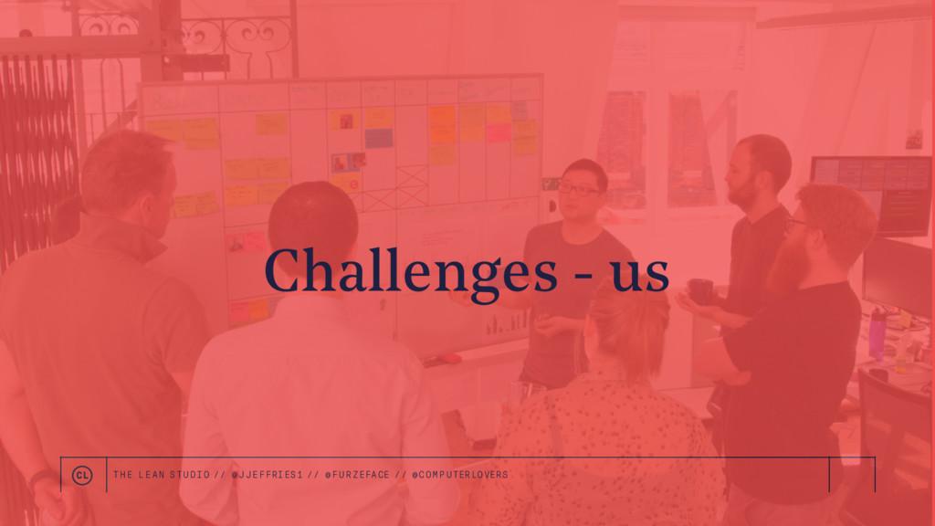 Challenges - us THE LEAN STUDIO // @ JJEFFRIES1...