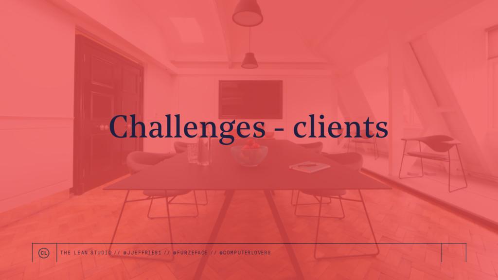 Challenges - clients THE LEAN STUDIO // @ JJEFF...