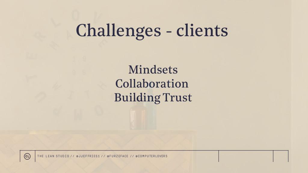 Challenges - clients Mindsets Collaboration Bui...