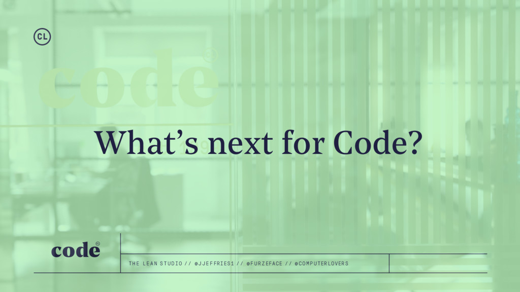What's next for Code? THE LEAN STUDIO // @JJEFF...
