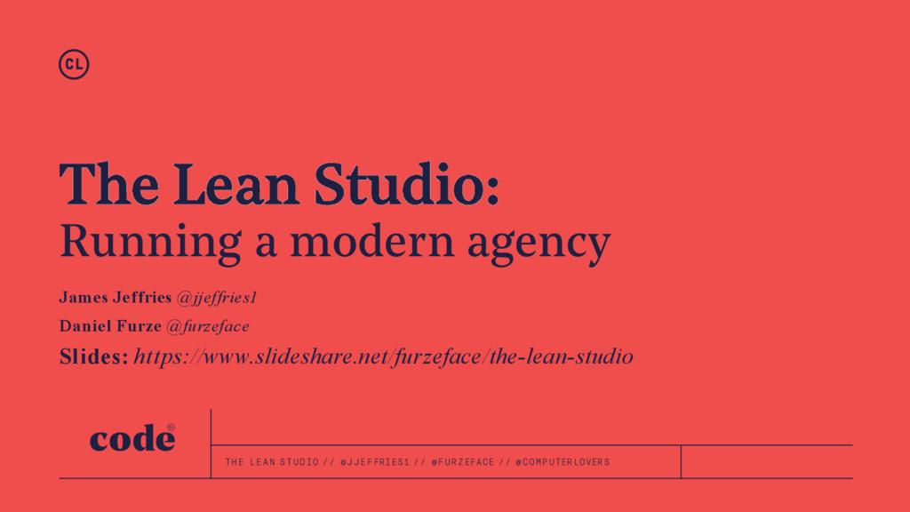 The Lean Studio: Running a modern agency James ...