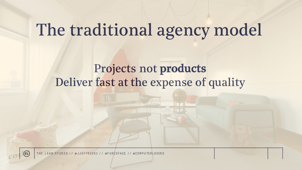Projects not products Deliver fast at the expen...