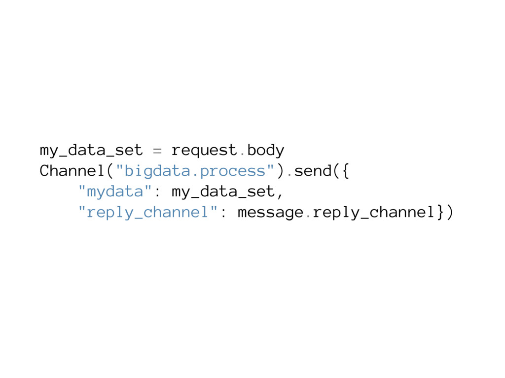 "my_data_set = request.body Channel(""bigdata.pro..."
