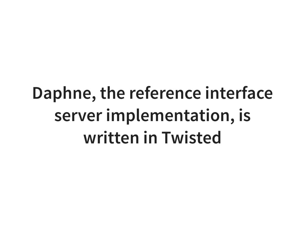 Daphne, the reference interface server implemen...