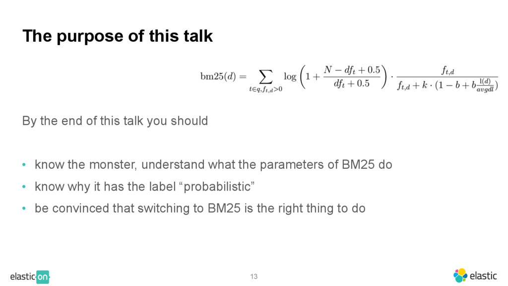 13 The purpose of this talk By the end of this ...