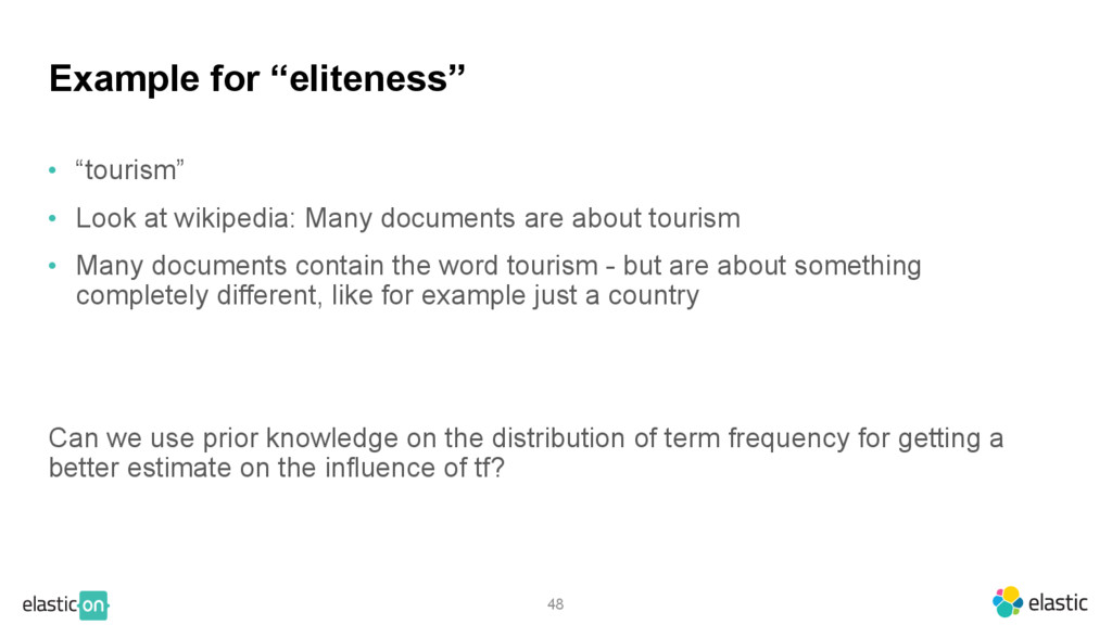 """48 Example for """"eliteness"""" • """"tourism"""" • Look a..."""