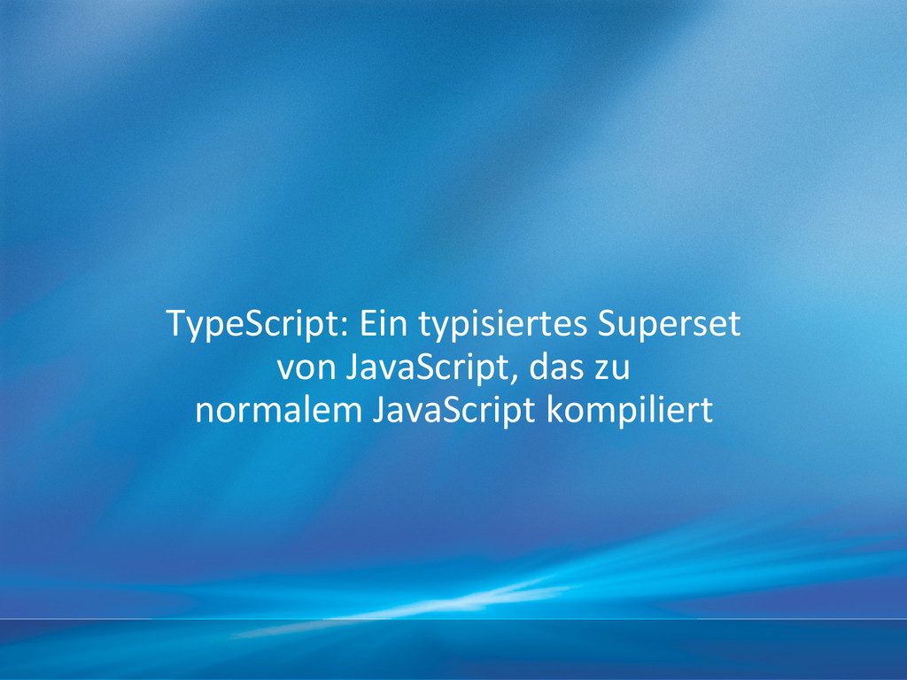TypeScript: Ein typisierte...