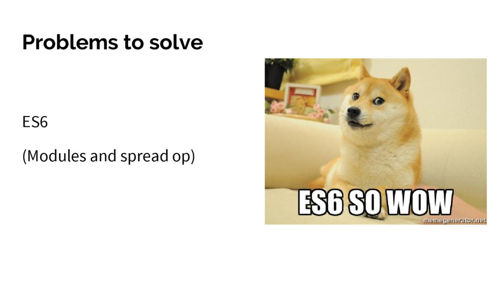 Problems to solve ES6 (Modules and spread op)