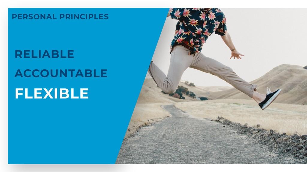 FLEXIBLE ACCOUNTABLE RELIABLE PERSONAL PRINCIPL...
