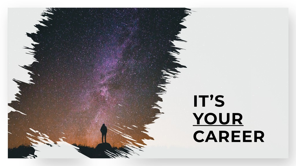 IT'S YOUR CAREER