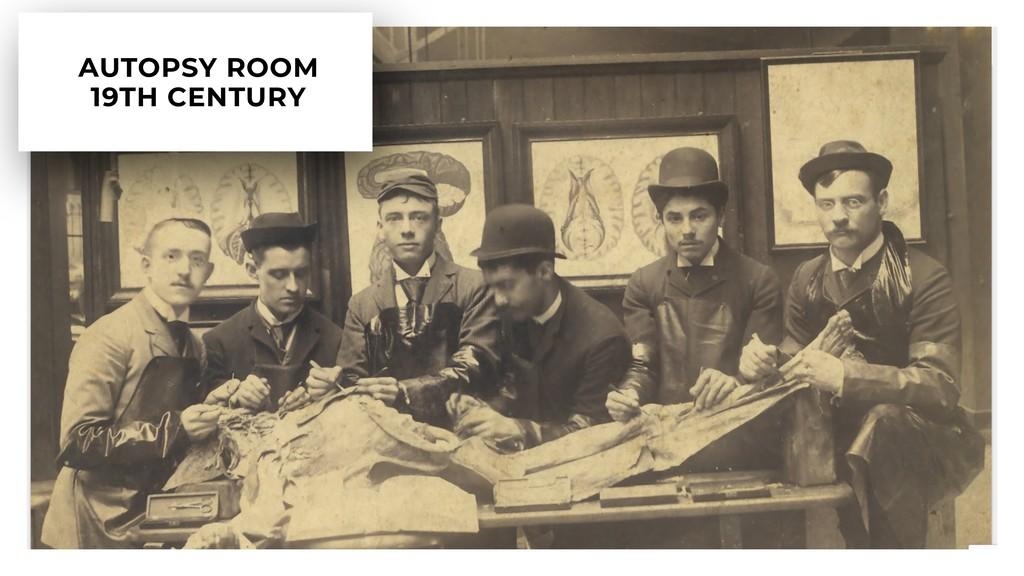 6 AUTOPSY ROOM 19TH CENTURY