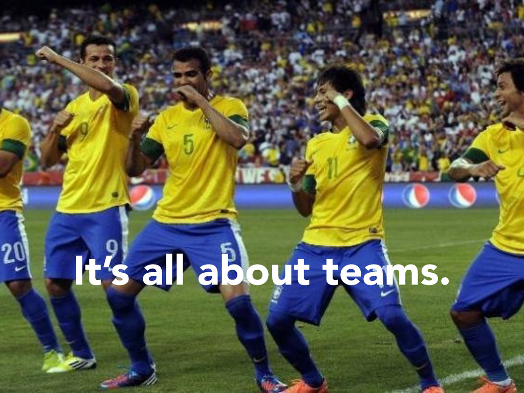 It's all about teams.